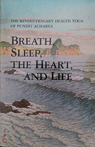 Breath, Sleep, the Heart, and Life: The: Bhattacharya, Basudeb; Acharya,