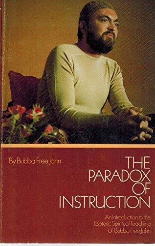 9780913922279: The Paradox of Instruction: An Introduction to the Esoteric Spiritual Teaching of Bubba Free John