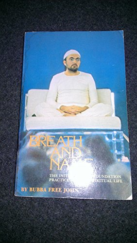 Breath and name: The initiation and foundation: Bubba Free John