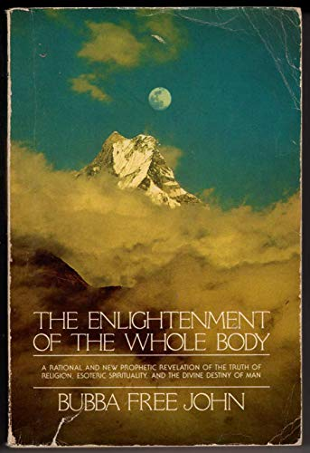 9780913922354: Enlightenment of the Whole Body: A Rational and New Prophetic Revelation of the Truth of Religion, Esoteric Spirituality, and the Divine Destiny of Man