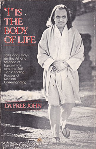 """""""I"""" is the body of life: Talks and essays on the art and science of equanimity and the ..."""