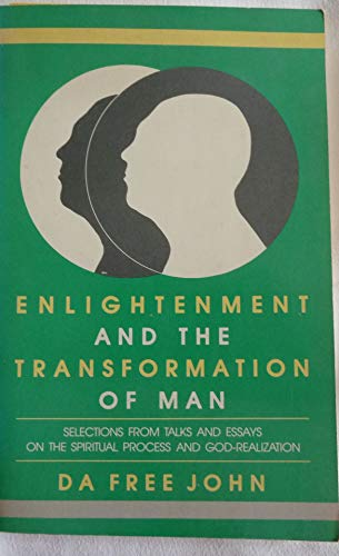 Enlightenment and the Transformation of Man - Selections from Talks and Essays on the Spiritual ...