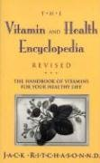 Vitamin and Health Encyclopedia, the: The Handbook of Vitamins for Your Healthy Life: Ritchason ND,...
