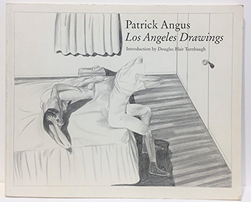 Patrick Angus: Los Angeles Drawings: Intro. Patrick Angus;