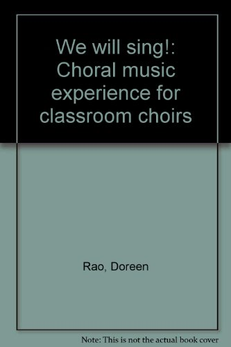 We will sing!: Choral music experience for classroom choirs: Rao, Doreen