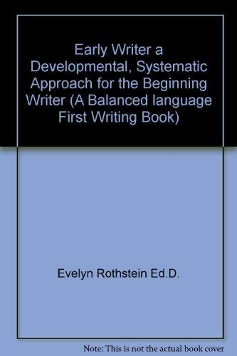 Early Writer a Developmental, Systematic Approach for the Beginning Writer (A Balanced language ...