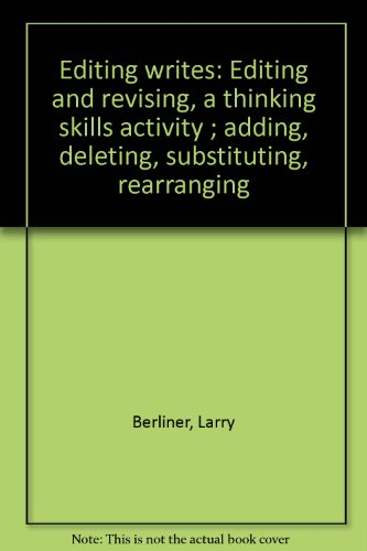9780913935484: Editing writes: Editing and revising, a thinking skills activity ; adding, deleting, substituting, rearranging Grades 5th-7th