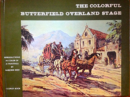 The Colorful Butterfield Overland Stage: Pourade, Ricard F.
