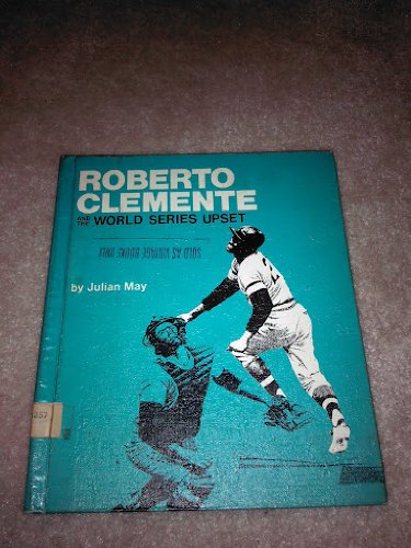 Roberto Clemente and the world series upset: May, Julian