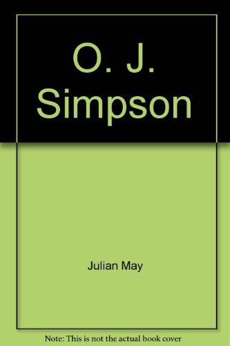 9780913940105: O. J. Simpson [Hardcover] by Julian May