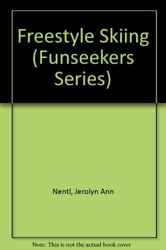 Freestyle Skiing (Funseekers Series): Nentl, Jerolyn Ann,
