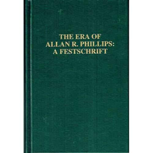 9780913945582: Era of Allan R Phillips: A Festschrift
