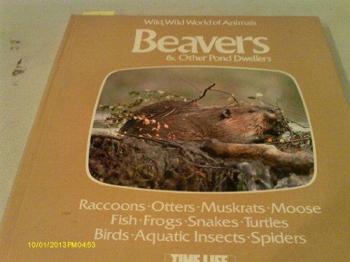 Beavers & other pond dwellers: Based on: Ogden Tanner