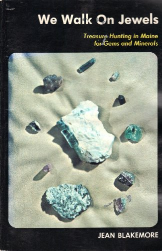 9780913954263: We Walk On Jewels: Treasure Hunting in Maine for Gems and Minerals