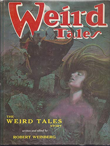 The Weird tales story (0913960160) by Weinberg, Robert E