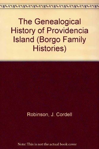 9780913960424: The Genealogical History of Providencia Island (Borgo Family Histories)