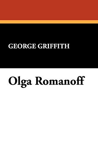 Olga Romanoff: George Griffith