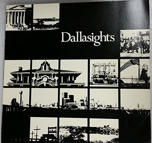 Dallasights: An Anthology of Architecture and Open Spaces