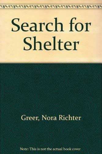 Search for Shelter: Nora Richter Greer