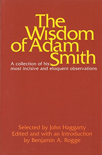 The Wisdom of Adam Smith: Adam Smith; John
