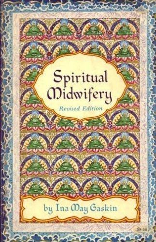 Spiritual Midwifery: Gaskin, Ina May