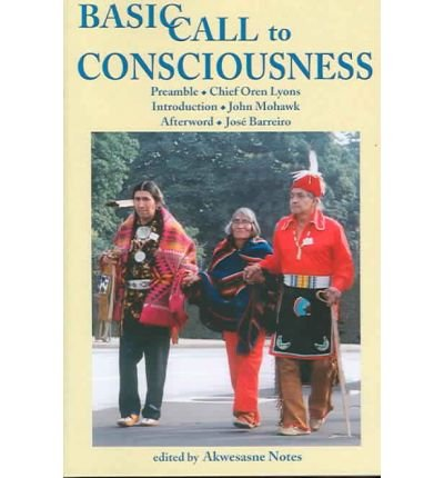 A Basic Call to Consciousness: Notes, Akwesasne