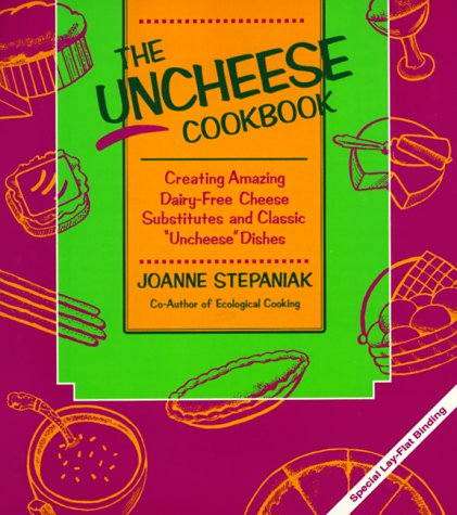 9780913990421: The Uncheese Cookbook: Creating Amazing Dairy-Free Cheese Substitutes and Classic