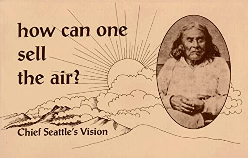 9780913990483: How Can One Sell the Air?: Chief Seattle's Vision