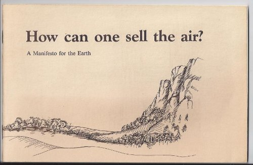 9780913990612: How Can One Sell the Air?: The Manifesto of an Indian Chief (Chief Seattle's Vision)