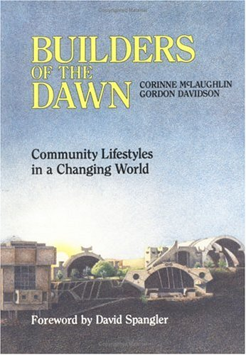 Builders of the Dawn: Community Lifestyle in a Changing World.