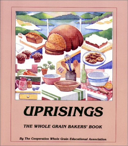 9780913990704: Uprisings: The Whole Grain Bakers Book