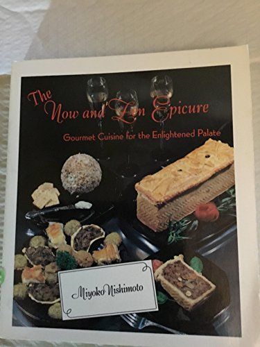 9780913990780: The Now and Zen Epicure: Gourmet Cuisine for the Enlightened Palate
