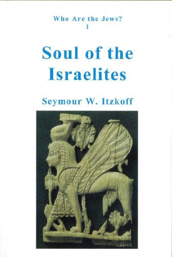 Who Are The Jews: Soul Of The Israelites Itzkoff, Seymour W.