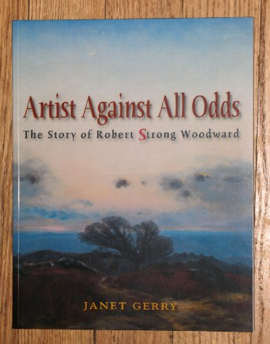 9780913993231: Against All Odds: the Story of Robert Strong Woodward