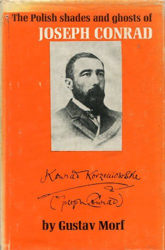 The Polish Shades and Ghosts of Joseph Conrad: Morf, Gustav