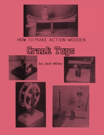 9780913999196: How to Make Action Wooden Crank Toys: Turn the Crank and Watch
