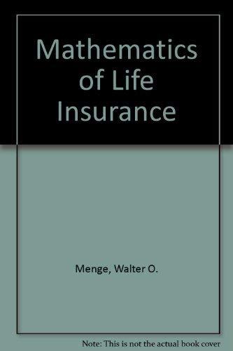 The Mathematics of Life Insurance: Carl H. Fischer;