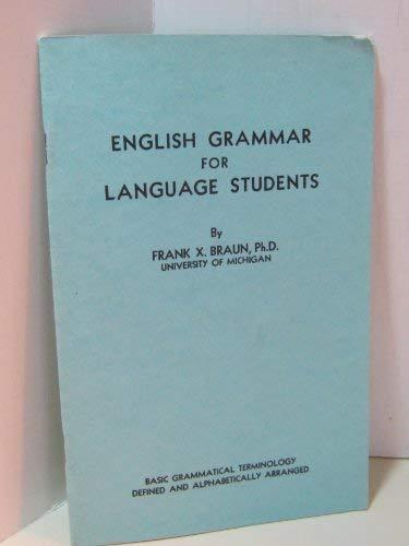 English grammar for language students: Basic grammatical: Braun, Frank Xavier