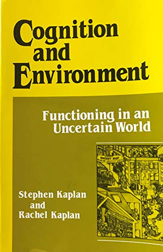Cognition and Environment : Functioning in an: Stephen Kaplan, Rachel
