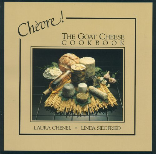 9780914015000: Chevre! The Goat Cheese Cookbook