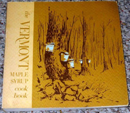 9780914016038: The Vermont Maple Syrup Cook Book