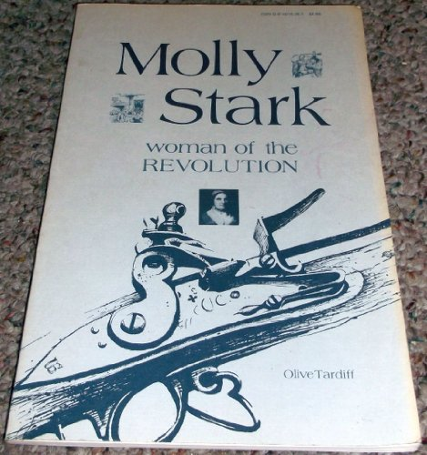 Molly Stark, Woman of the Revolution: Tardiff, Olive, Moyler, Allen