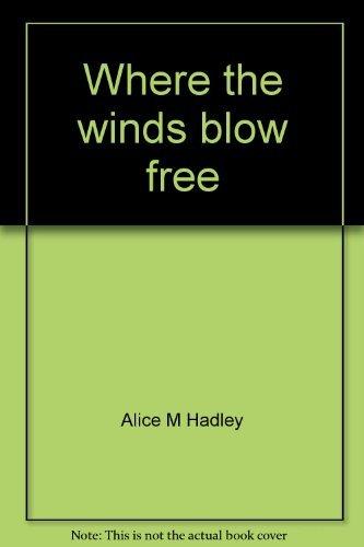 Where the winds blow free: Dunbarton, New: Alice M Hadley