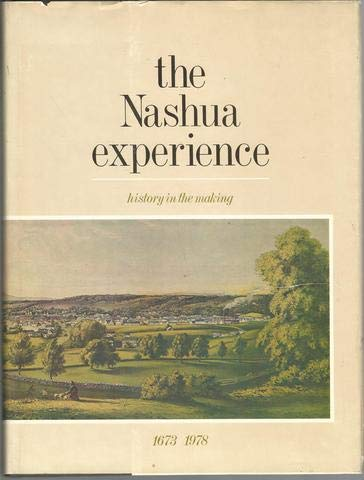 9780914016502: The Nashua experience: History in the making, 1673/1978