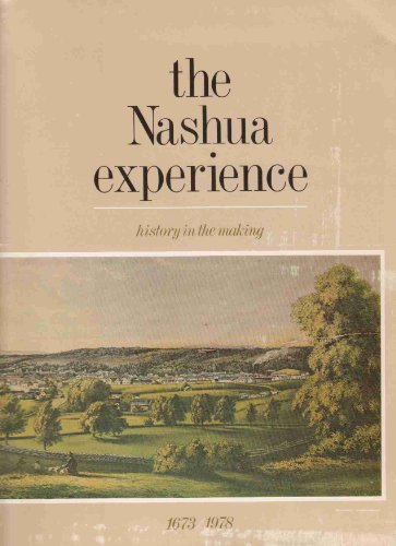 9780914016519: The Nashua experience: History in the making, 1673/1978