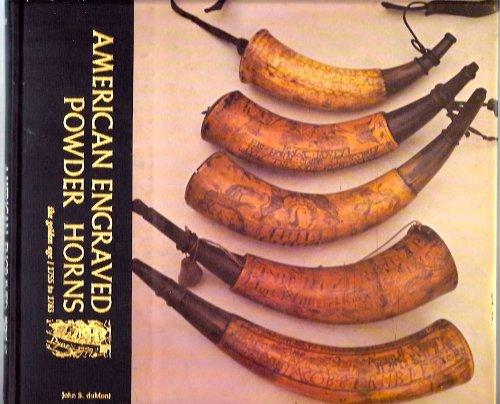American Engraved Powder Horns The Golden Age 1755/1783: Du Mont, John S.