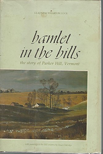 9780914016625: Hamlet in the Hills: The Story of Parker Hill, Vermont