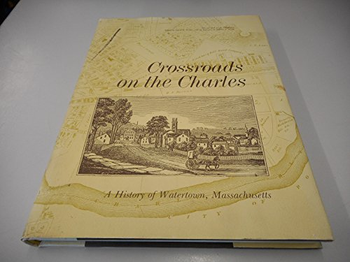 Crossroads on the Charles: A History of Watertown, Massachusetts: Hodges, Maud deLeigh;Reddy, ...