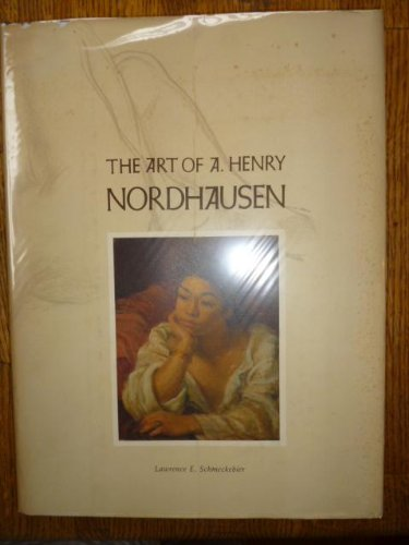 9780914016731: The Art of A. Henry Nordhausen