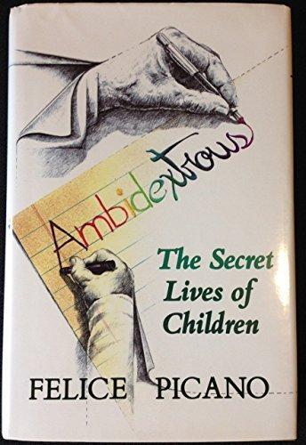 9780914017066: Ambidextrous: The Secret Lives of Children